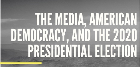 The Media, American Democracy, and the 2020 Election
