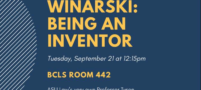 IPSA Presents Professor Winarski: Being An Inventor